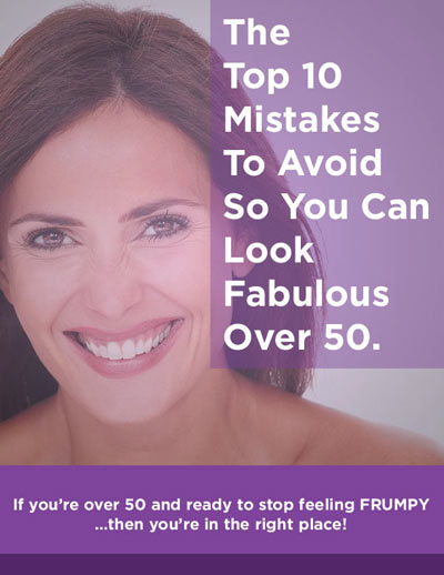 The Top 10 Mistakes To Avoid So You Can Look Fabulous Over 50.